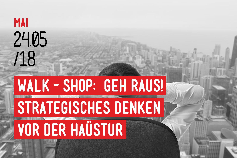Walkshop – Gehr raus!